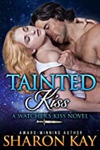 Tainted Kiss (Watchers Kiss Book 1) by…