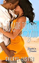 Made to Love You by Sheryl Lister