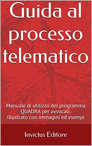 guida-al-processo-telematico-manuale-di-utilizzo-del-programma-quadra-per-avvocati-italian-edition