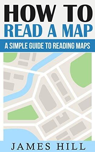 how-to-read-a-map-a-simple-guide-to-reading-maps-map-reading-wilderness-survival-travel-camping-hiking-books