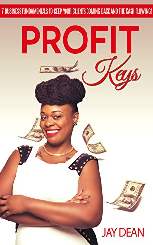 profit-keys-7-business-fundamentals-to-keep-your-clients-coming-back-and-your-cash-flowing
