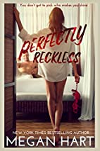 Perfectly Reckless by Megan Hart
