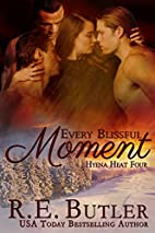 Every Blissful Moment by R.E. Butler