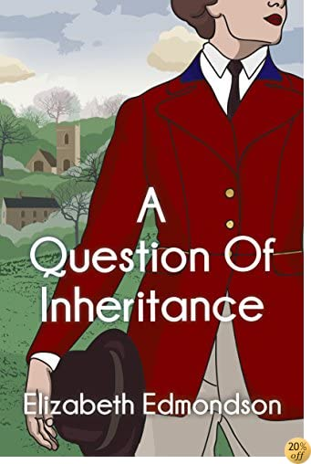 TA Question of Inheritance (A Very English Mystery Book 2)