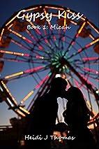 Gypsy Kiss: Book 1: Micah (The Gypsy Kiss…