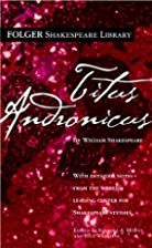 Titus Andronicus (Folger Shakespeare…