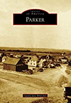 Parker (Images of America) by Sandra Jane…