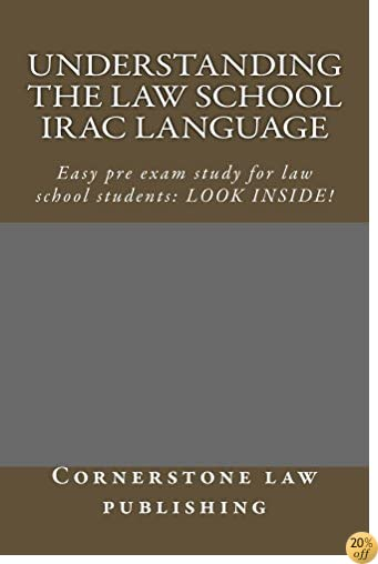 Understanding The Law School IRAC Language (Some Readers Allowed To Read Free Without Purchasing!): e law book, LOOK INSIDE!!!!