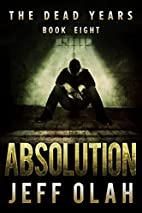 The Dead Years - ABSOLUTION - Book 8 (A…