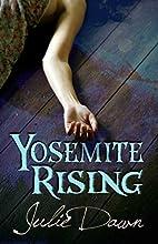 Yosemite Rising (Meadowlark Book 1) by Julie…
