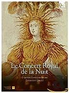 Le Concert Royal de la Nuit by Sébastien…