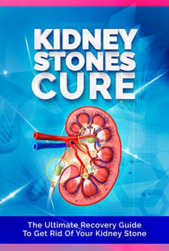 the-kidney-stones-cure-the-ultimate-recovery-guide-to-get-rid-of-your-kidney-stone-kidney-stones-kidney-disease-kidney-disease-solution-kidney-failure-kidney-dietkidney-health
