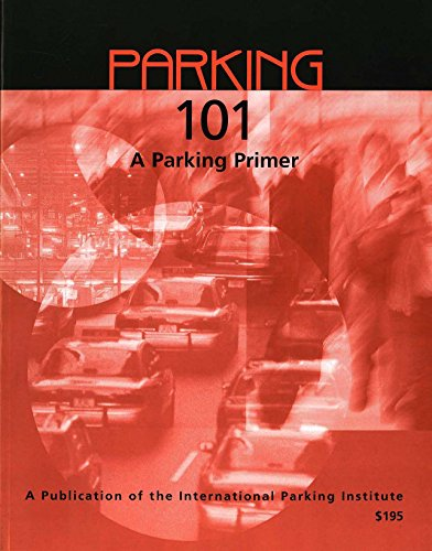 parking-101-a-parking-primer-a-publication-of-the-international-parking-institute-the-parking-101-series