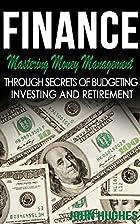 Finance : Mastering Money Management -…