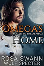 Omega's Home (Mated to the Alpha, #2) by…