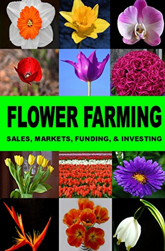 flower-farming-sales-markets-funding-and-investing