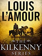 The Kilkenny Series Bundle by Louis L'Amour