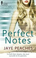 Perfect Notes by Jaye Peaches
