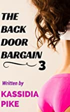 The Backdoor Bargain 3 by Kassidia Pike