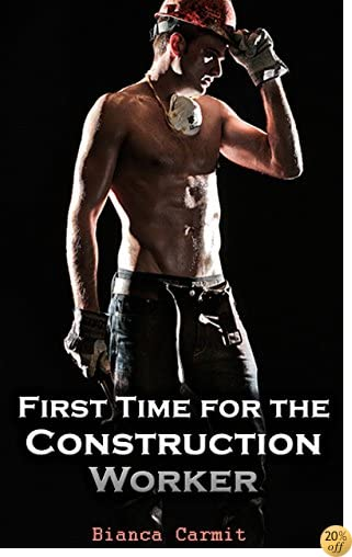 First Time for the Construction Worker (Gay Threesome, Menage First Time Romance)