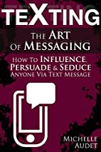 Texting: The Art Of Messaging - How To…