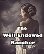 The Well-Endowed Rancher by Penny Paddle