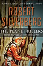The Planet Killers: Three Novels of the…