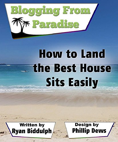 how-to-land-the-best-house-sits-easily-blogging-from-paradise