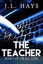 The Teacher: Book 1 of The Kill Code by J.…