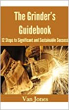 THE GRINDER'S GUIDEBOOK: 12 Steps to…