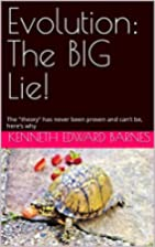 Evolution: The BIG Lie!: The theory has…