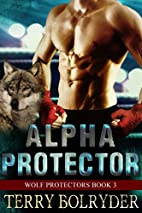 Alpha Protector by Terry Bolryder
