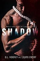 Shadow by B.L. Mooney