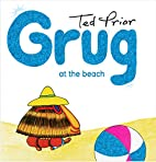 Grug at the Beach by Ted Prior