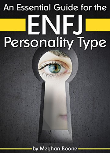 an-essential-guide-for-the-enfj-personality-type-insight-into-enfj-personality-traits-and-guidance-for-your-career-and-relationships-mbti-enfj