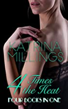 Four Times the Heat: Four Books in One by…