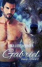 Gabriel: Beast Lovers 2 by Inka Loreen…