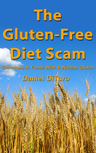 the-gluten-free-diet-scam-chemicals-in-foods-with-without-gluten