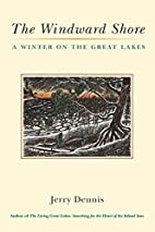 The Windward Shore: A Winter on the Great…
