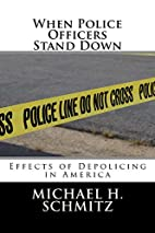 When Police Officers Stand Down: Effects of…