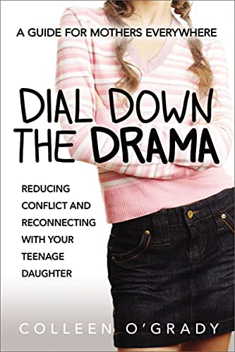 dial-down-the-drama-reducing-conflict-and-reconnecting-with-your-teenage-daughter-a-guide-for-mothers-everywhere