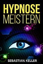 Hypnose meistern: Die Kunst der…