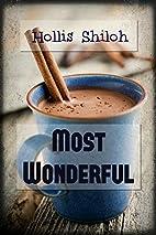 Most Wonderful by Hollis Shiloh