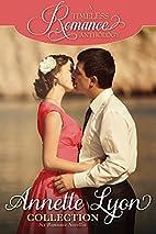 A Timeless Romance Anthology: Annette Lyon…