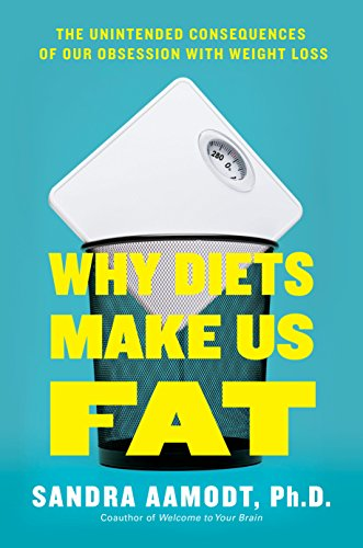 why-diets-make-us-fat-the-unintended-consequences-of-our-obsession-with-weight-loss