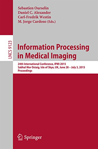 information-processing-in-medical-imaging-24th-international-conference-ipmi-2015-sabhal-mor-ostaig-isle-of-skye-uk-june-28-july-3-2015-proceedings-lecture-notes-in-computer-science