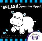 Splash Goes the Hippo by Kim Mitzo Thompson