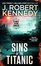 Sins of the Titanic by J. Robert Kennedy