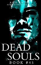 Dead Souls 45 (The Dead Souls Serial) by Amy…