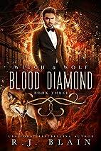 Blood Diamond (Witch & Wolf, #3) by RJ Blain